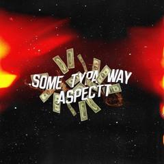Some Typa Way (Prod. Tsurreal x Ryan Bevolo)
