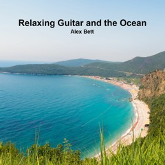 """1 Hour of """"Relaxing Guitar and The Ocean Waves"""""""