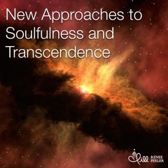 Quicker Approaches to Soulfulness and Spiritual Connection