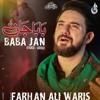 Download Farhan Ali Waris | Baba Jan | Farsi | 2020 | بابا جان | اردو - فارسی | سید فرحان علی وارث | پاکستانی Mp3