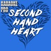 Second Hand Heart (Originally Performed by Ben Haenow feat. Kelly Clarkson) (Instrumental Version)