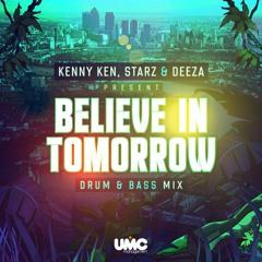 BELIEVE IN TOMORROW - KENNY KEN, STARZ & DEEZA - DnB Mix (FREE DOWNLOAD)