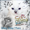 Soft Kitty – Music to Sleep, Baby Sleep Lullaby, Soothing Lullabies for Toddlers, Relaxing Nature Sounds, Ocean Waves & Soft Piano Music, Relaxing Flute and Gentle Rain to Calm Down and Fall Asleep
