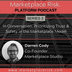 Prioritizing Trust & Safety in the Marketplace Model with Darren Cody