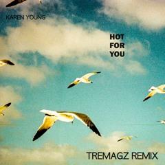 Karen Young - Hot For You - TREMAGZ Remix