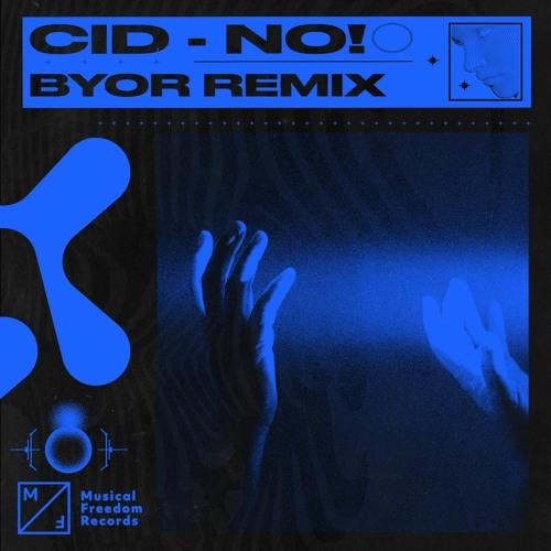 CID - No! (BYOR Remix)