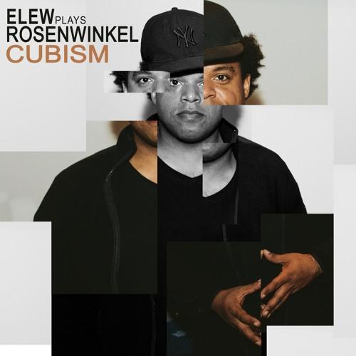 ELEW Plays Rosenwinkel - CUBISM