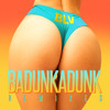 Badunkadunk (The Wickeed Remix)