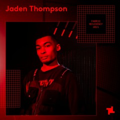 Jaden Thompson - fabric resident mix