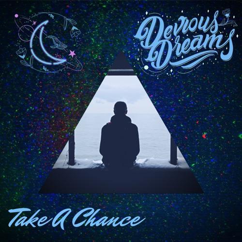 Devious Dreams - Take A Chance