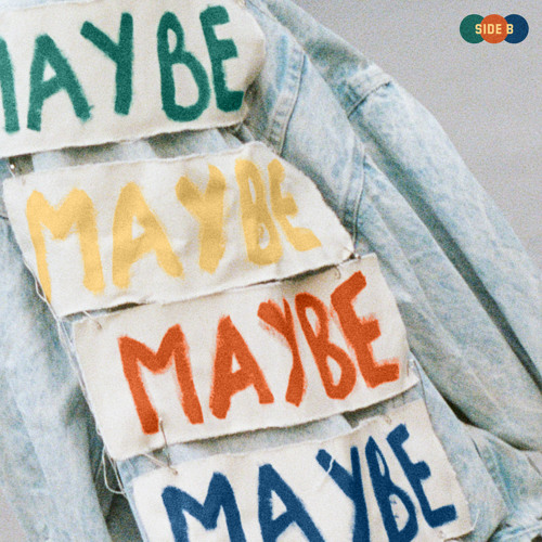 MAYBE - Side B