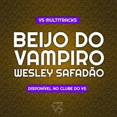 Beijo Do Vampiro - Wesley Safadão - Playback e VS Sertanejo e Forro