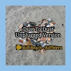 Dust To Dust - Unplugged Version