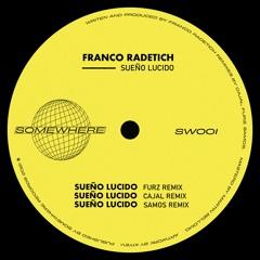 PREMIERE: Franco Radetich - Un Sueño Lucido(Cajal Remix)[Somewhere Records]