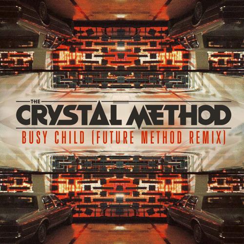 The crystal method busy child скачать.