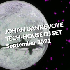 Johan Dannevoye | Tech-House Dj Set | September 2021