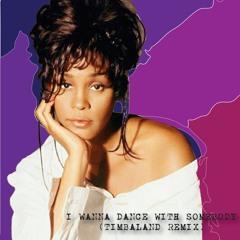 I Wanna Dance With Somebody (Timbaland Remix)