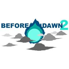 Before Dawn 2