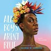 Download All Boys Aren't Blue  A Memoir - Manifesto By George M. Johnson Audiobook Excerpt Mp3