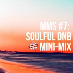 MMS #7: Soulful Dnb Mini-Mix (Bonus)