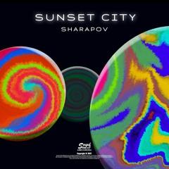 Sharapov - Sunset City (Original Mix)