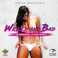 Djama Staika - Wicked And Bad ( Bun Da Zone Riddim)