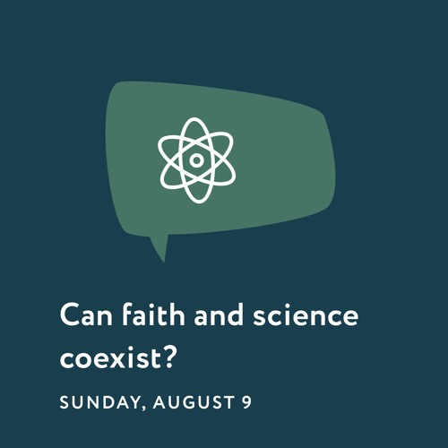 08/09/20 - Reason To Believe - Can Faith And Science Coexist?