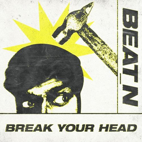 Break Your Head