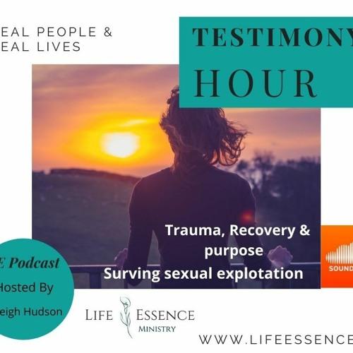 Testimony Hour- abuse  and sexual exploitation