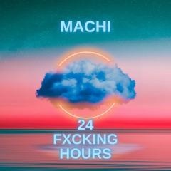 Machi - 24 Fxcking Hours (Prod. by PavkBeats)