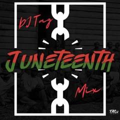 DJ TAG Juneteenth Mix