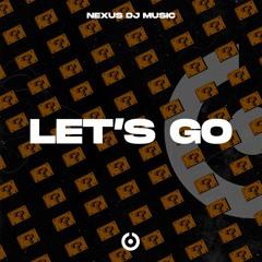 NeXus Dj Music - Let´s Go (Extended)