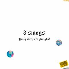 3 SMØGS - YUNGBRAZK X JUNGBAD