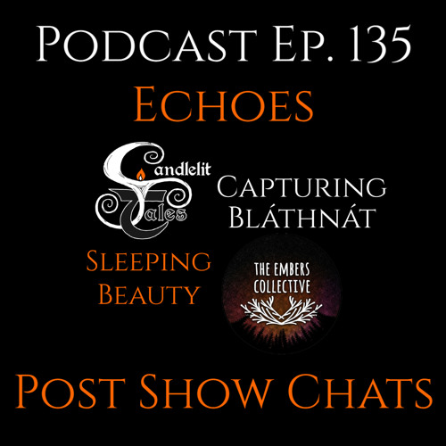 Episode 135 - Echoes - Post Show For Episode 132
