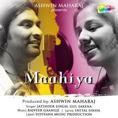 Maahiya - Jatinder Singh, Gul Saxena