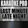 Last Minute Late Night (Originally Performed by Kane Brown) (Instrumental Version)