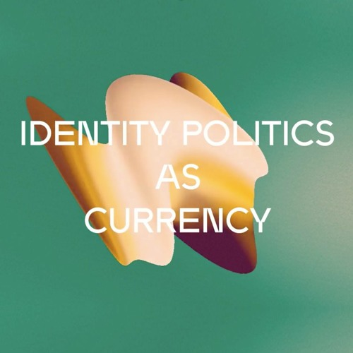 DICE 2019: Race, Gender and Identity Politics as Currency