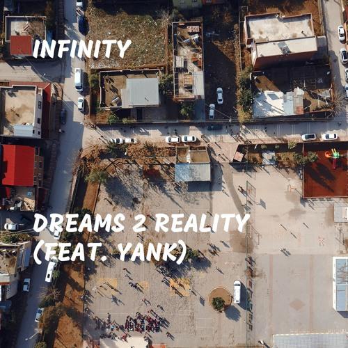 Dreams 2 Reality (feat. Yank)
