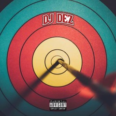 Dez Don't Miss 🎯(Mixed by @DjDez__)