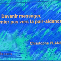 Devenir messager, un premier pas vers la pair-aidance par Christophe Planet