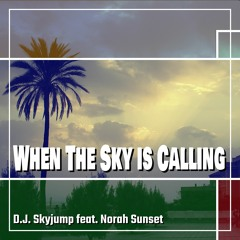 When The Sky  is Calling (Radio Edit)