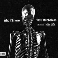 Who I Smoke