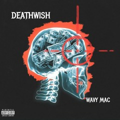 Wavy Mac- Deathwish