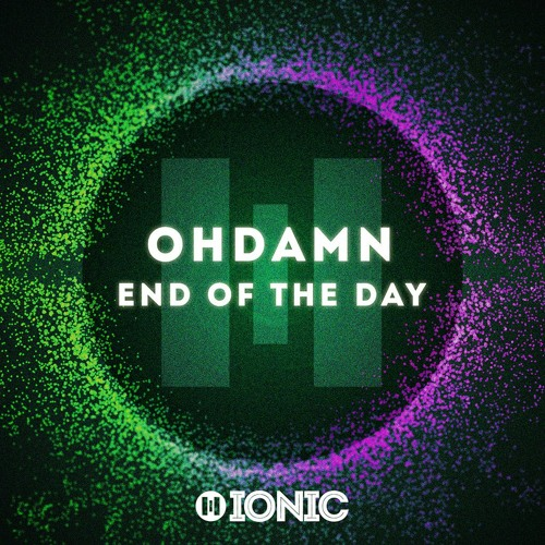 OHDAMN - End Of The Day (Preview) [OUT NOW]