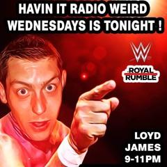 Havin It Radio - Weird Wednesday 03.06.20