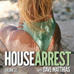 HouseArrest   Volume 32