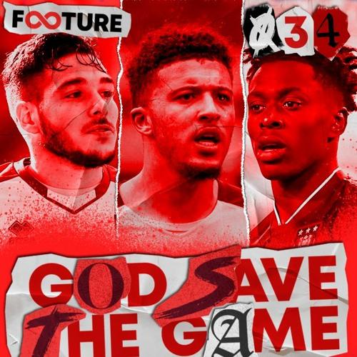 God Save The Game #34 | A Janela de Transferências na Premier League 21/22