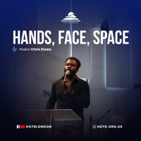 Hands, Space, Face - Pastor Chris Eluwa - Sunday 18 Apr 2021