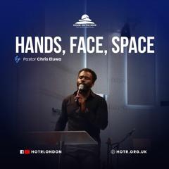 Hands, Space, Face - Pastor Chris Eluwa - Sunday 18 Apr 2021