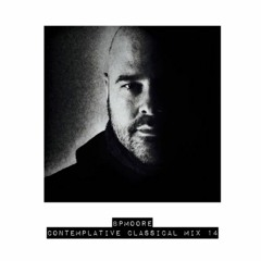 BPMoore - Contemplative Classical Mix